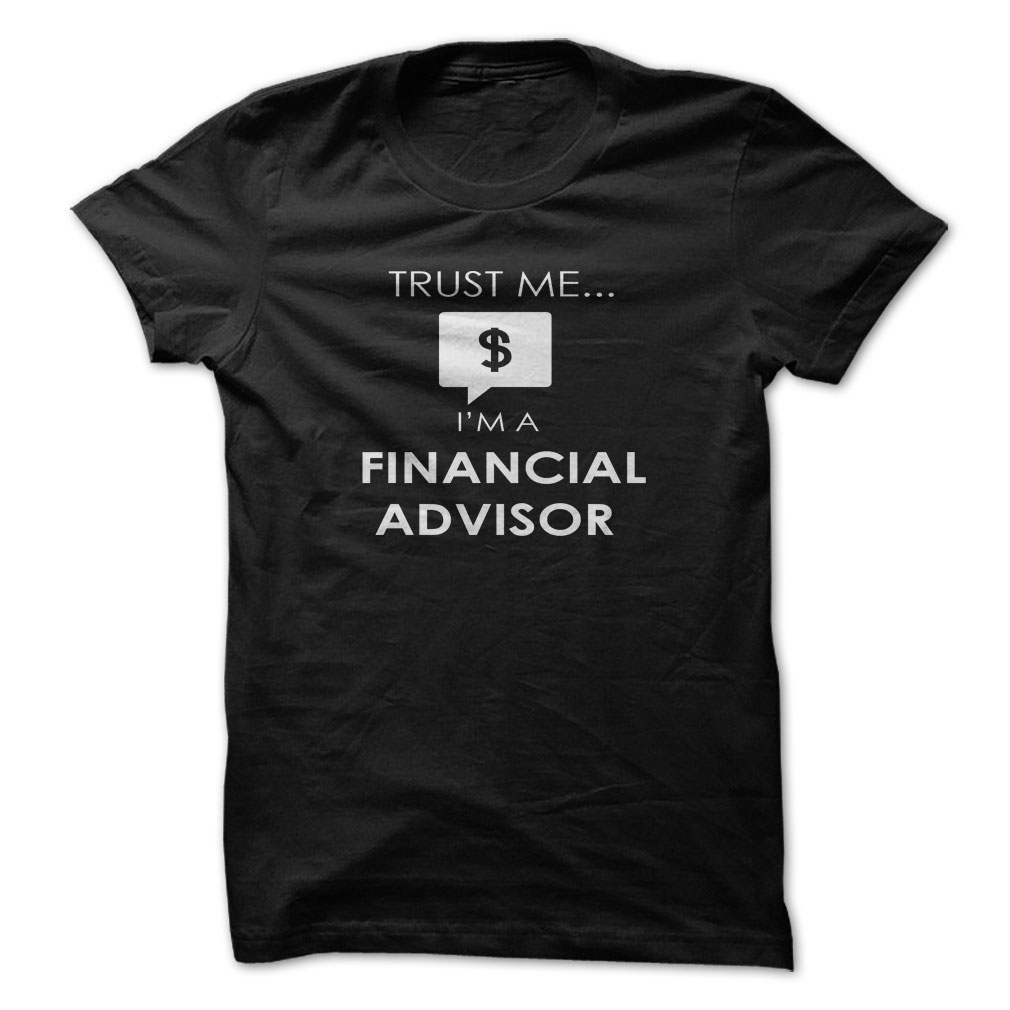 Trust Me I'm A Financial Advisor T-Shirt & Hoodie
