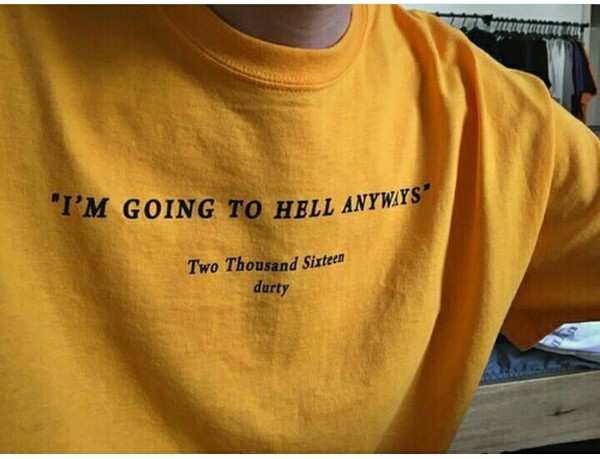 shirt yellow black t-shirt skirt tumblr yellow t-shirt yellow t-shirt slogan tee t-shirt hell mustard sarcasm shirt orange yellow t-shirt grunge artsy aesthetic sweater sad quote t shirt print yellow top tumblr shirt yellow shirt men's street wear grunge shirt grunge t-shirt