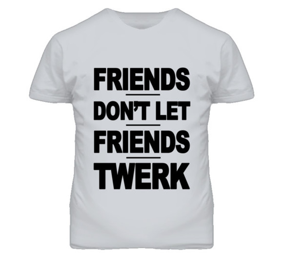 friends t-shirt don't let friends twerk funny quote shirt funny tshirt
