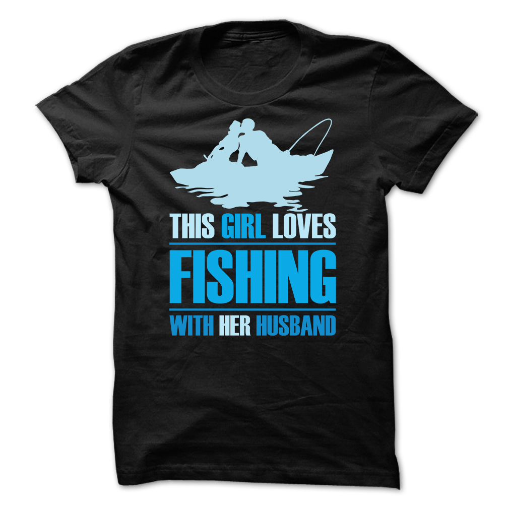 This Girl Love Fishing With Her Husband T-Shirt & Hoodie