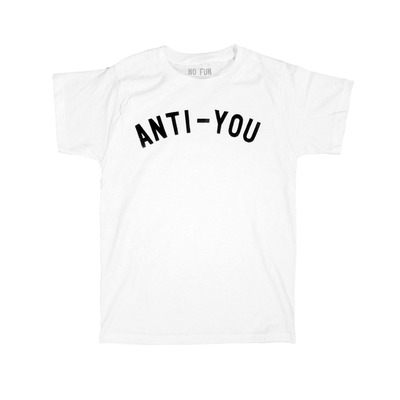 Anti-You shirt · No Fun Press