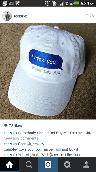 hat i miss you quote on it text on hat text hat white iphone white and blue