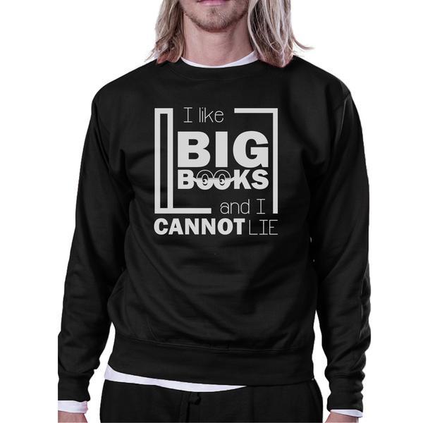 I Like Big Books Cannot Lie Black Sweatshirt