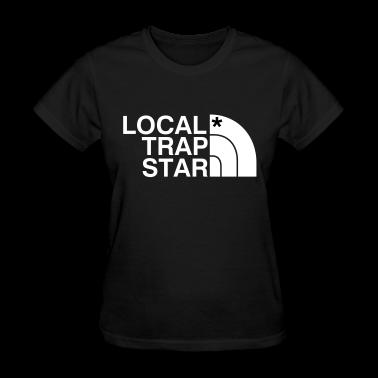 Local Trap Star Women's T-Shirts