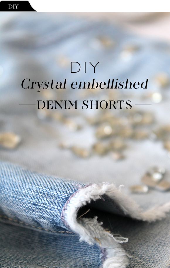 The Vault Files: DIY file: Crystal embellished denim shorts