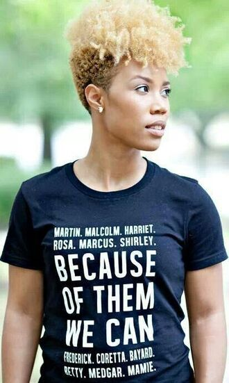 shirt we can t-shirt print message tshirt important nappy curly hair earrings blonde hair mixed chicks make-up african american graphic tee dope black black girls killin it