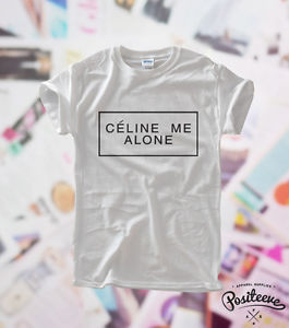 Celine Me Alone Line Up Rihanna Comme Des Feline Meow Top T Shirt Unisex New | eBay