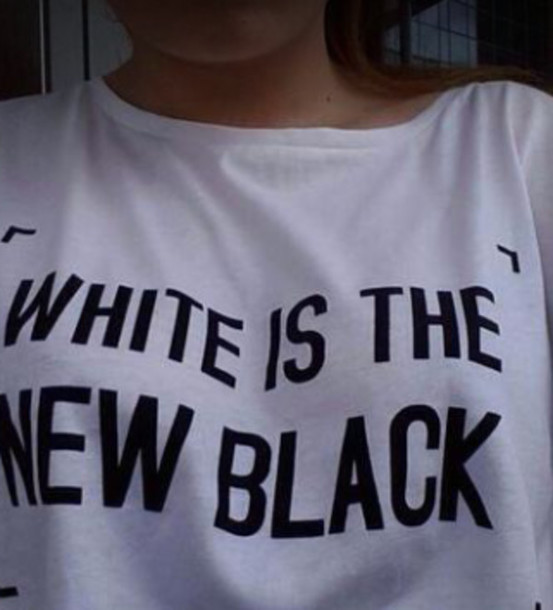 is the new t-shirt white is the new black girl t-shirt top baggy pants baggy shirt biggie shirt white t-shirt white top graphic tee quote on it black and white aesthetic alternative black clothes fashion indie white t-shirt grunge pale grunge