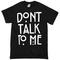 Dont talk to me t-shirt - basic tees shop