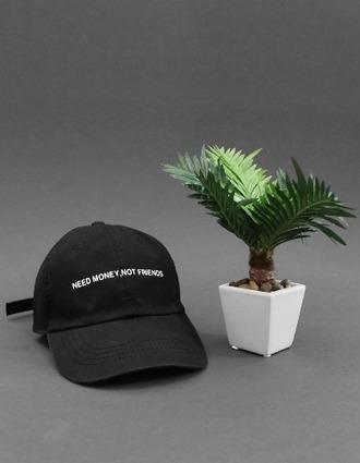 hat black cap quote on it need money not friends