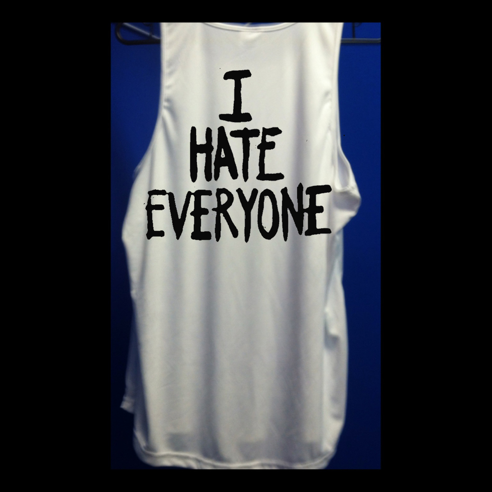 I HATE EVERYONE MOST POPULAR MOST WANTED TANK TOP — Luxury Elites