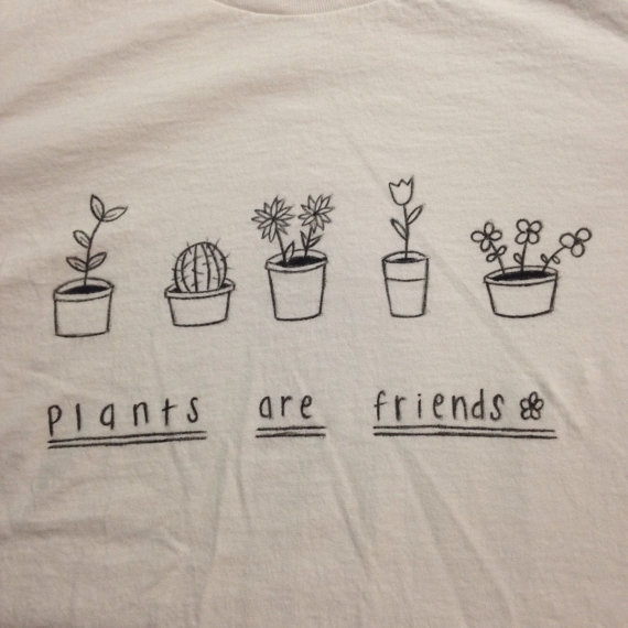 Plants are friends tshirt small print by soleiletciel on etsy