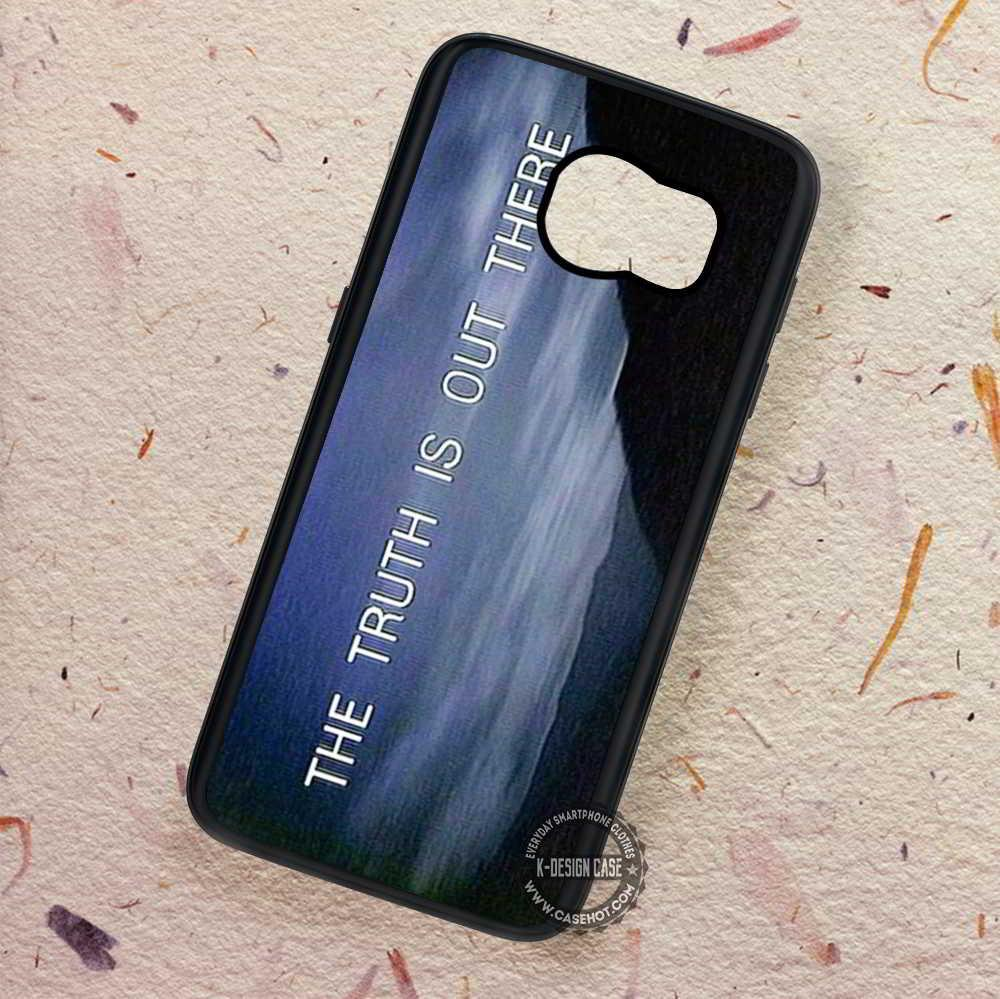 The Truth is Out There X-Files - Samsung Galaxy S7 S6 S5 Note 7 Cases & Covers