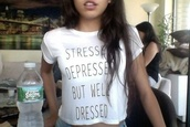 shirt,white,black,t-shirt,crop tops,stressed depressed but well dressed,stressed,tumblr,quote on it,bag,white t-shirt,stressed depressed but well dressed too