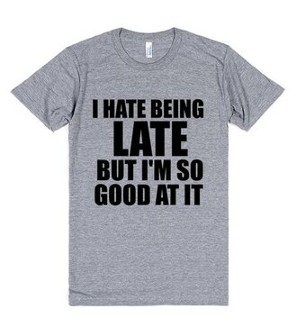 t-shirt late funny shirt sorry not sorry humor quote on it joke