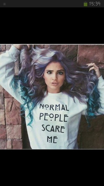 sweater normal normal people scare me blouse shirt