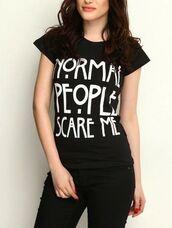 top,it girl shop,quote on it,black,streetwear,girl,normal people scare me,grunge