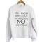 Yes i know sweatshirt