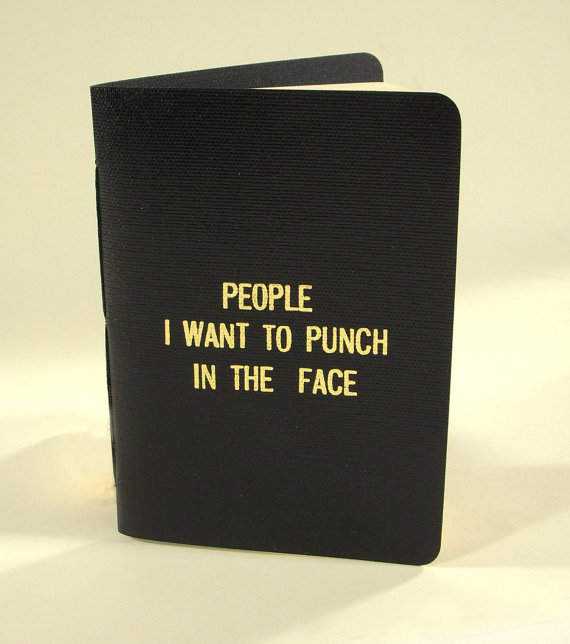 People I want to punch in the faceThe handmade by 27thStreetPress