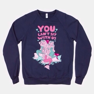sweater you can't sit with us mermaid pastel pink blue light pink light blue pastel pink lovely kawaii cute cute sweater graphic tee graphic sweater dope