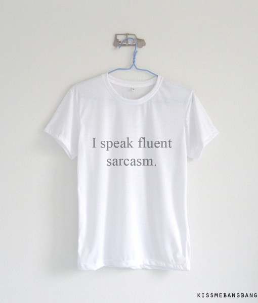 c948c8210 I Speak Fluent Sarcasm T-shirt & Tank Top | Kiss Me Bang Bang