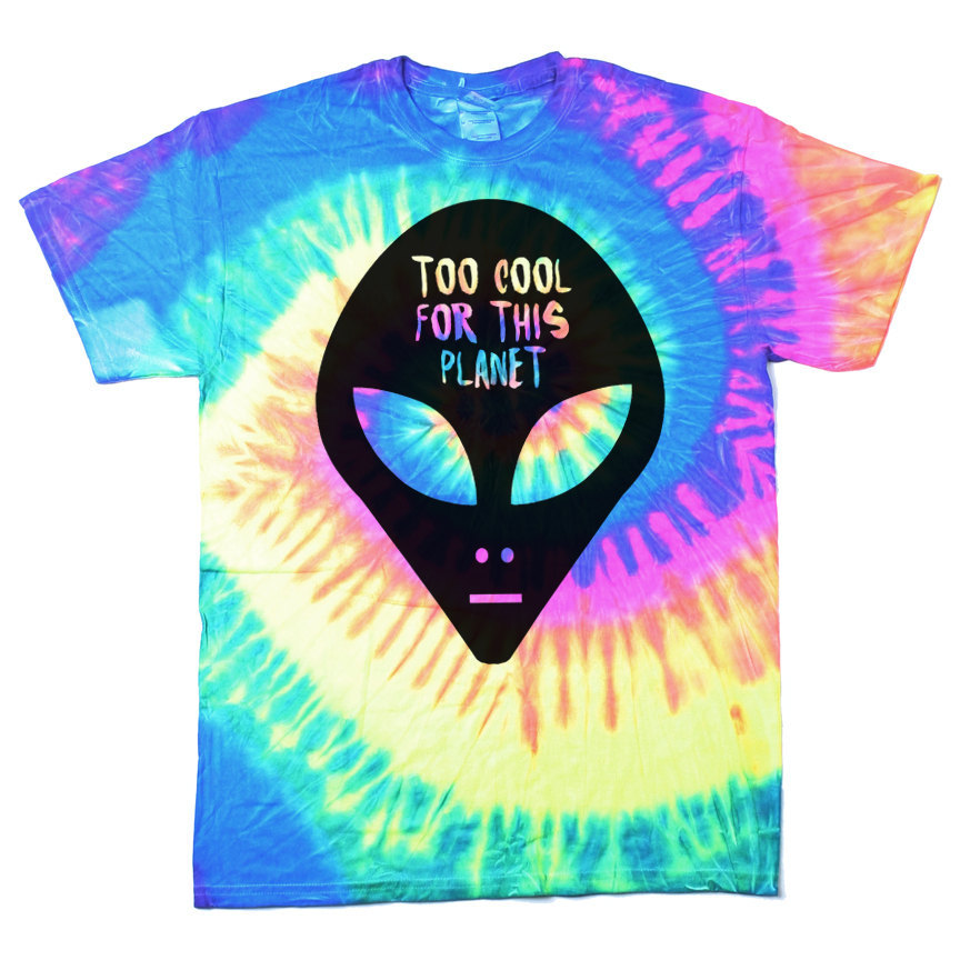 Too cool for this planet tie dye t shirt