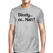 t-shirt,study or nah,grey t-shirt,graphic tee,college,funny t-shirt,cute shirt