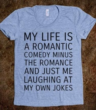 t-shirt clothes my life is blue blue top tumblr funny single love quotes galentines day grey t-shirt quote on it shirt