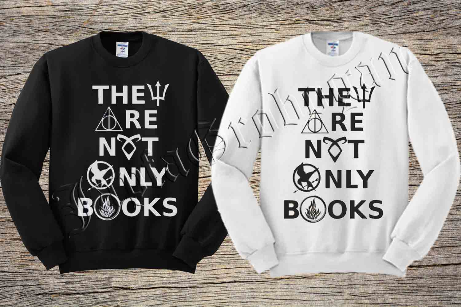 They are not only books sweater black and white sweatshirt crewneck men or women unisex size