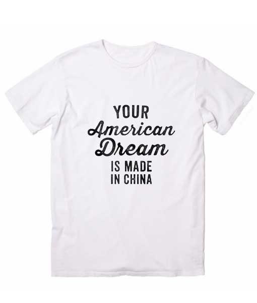 American Dream Sarcastic T Shirts Custom T Shirts No Minimum