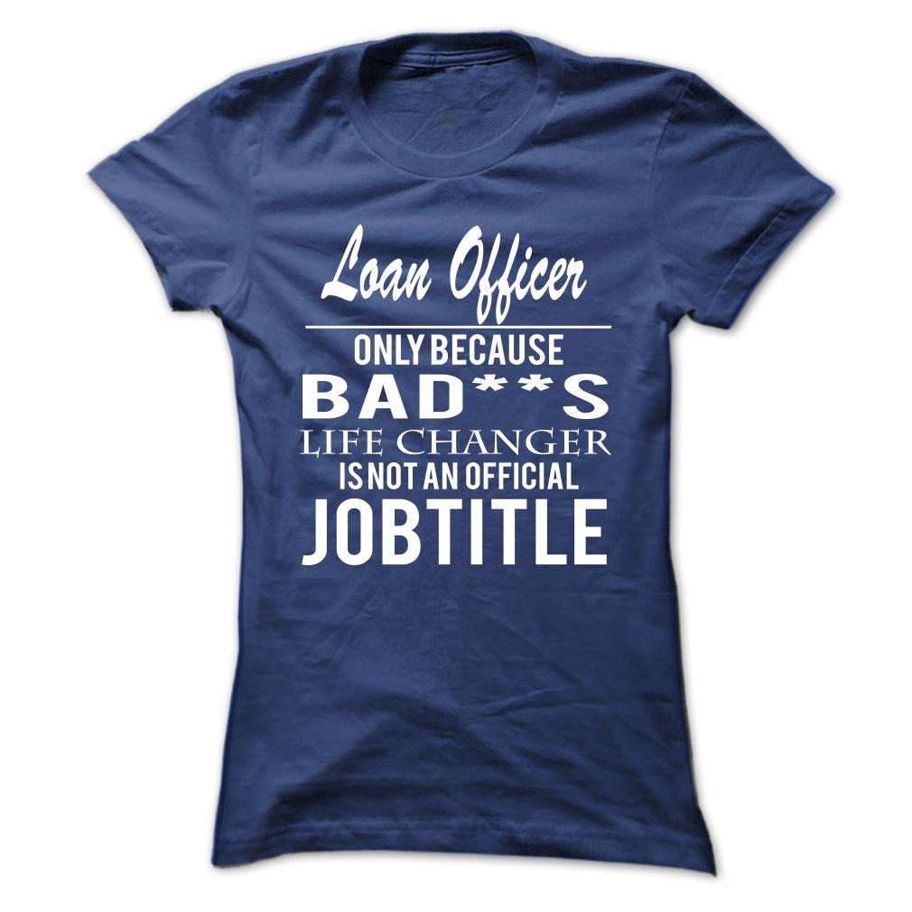 Loan Officer - Job Title T-Shirt & Hoodie