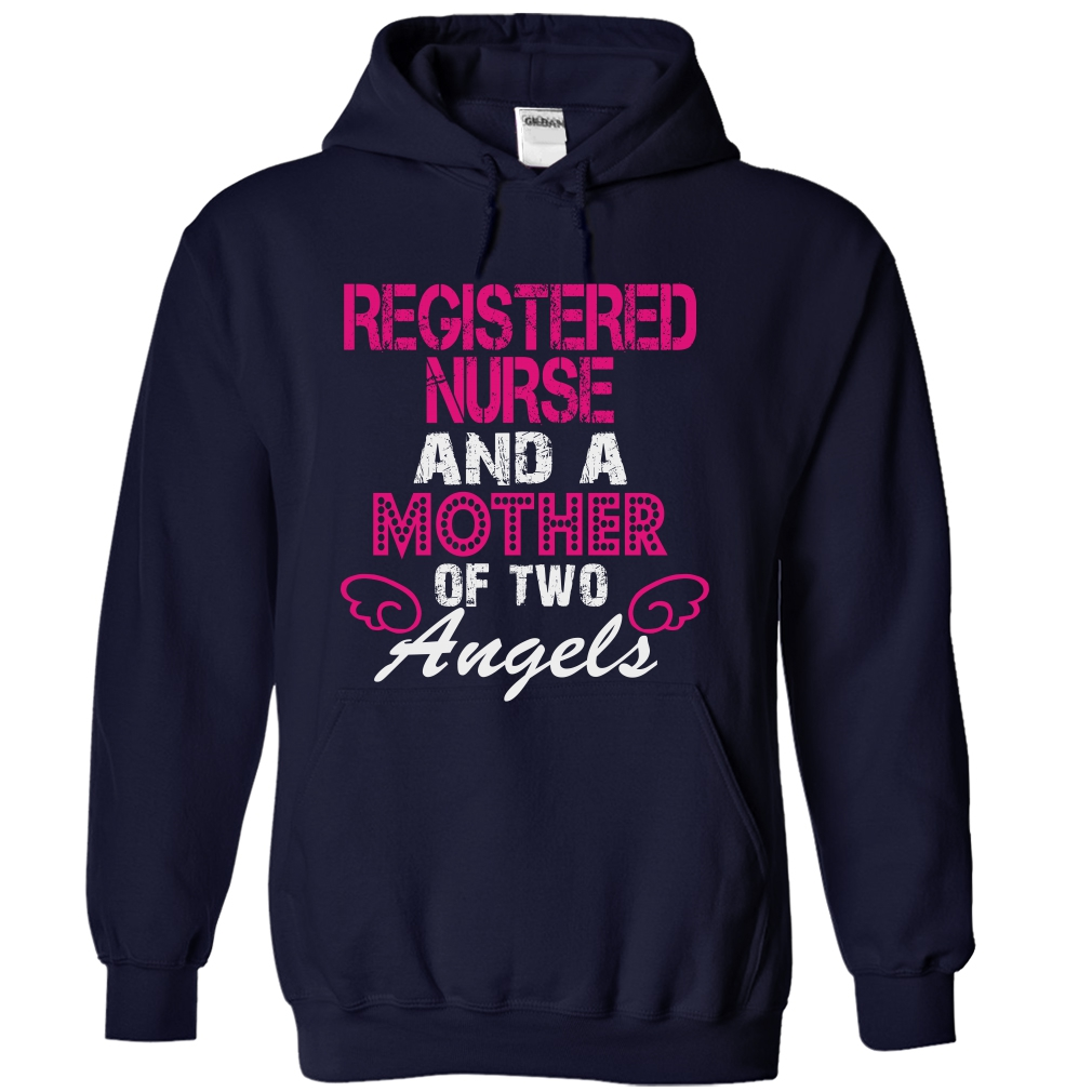 Registered Nurse And A Mother Of 2 Angels T-Shirt & Hoodie