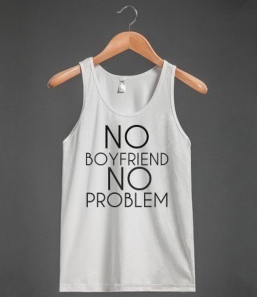 t-shirt letters no boyfriend no problem top