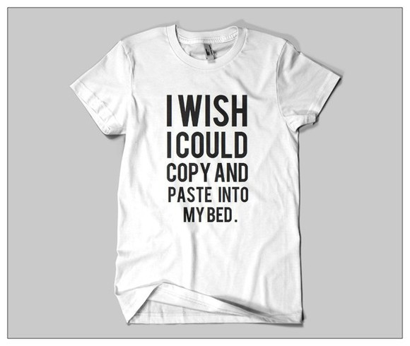 t-shirt girly funny funny tshirt blogger fashion i could cool i wish cool girl style quote on it