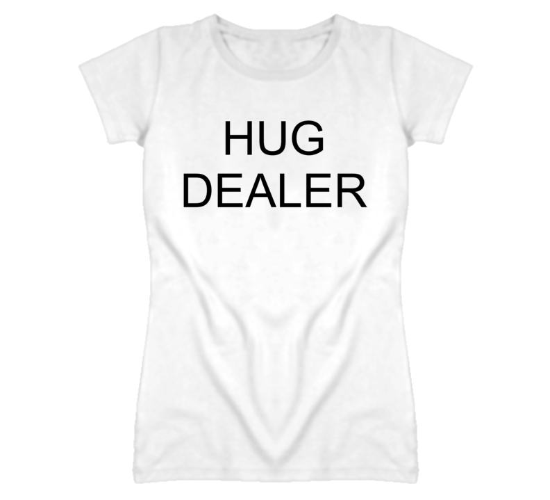 Hug Dealer Funny Graphic T Shirt
