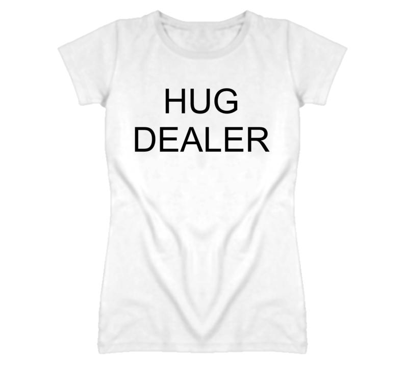 Hug Dealer Funny Graphic T Shirt