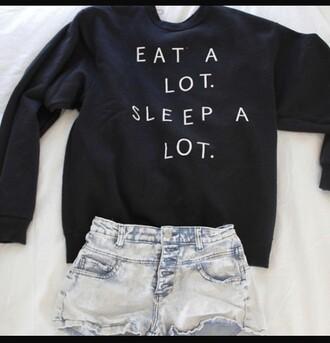 sweater black jumper eat sleep wear eat a lot sleep a lot shorts black sweater in the uk please