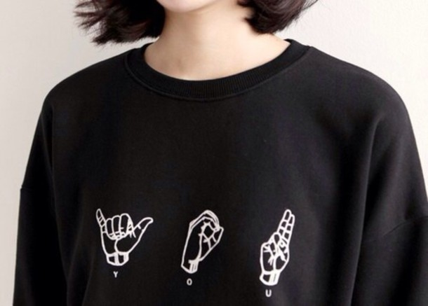 sweater you hands hands up black sweater letters sweater grung black jacket sign language asl crewneck pullover tumblr black sweater grunge instagram aesthetic