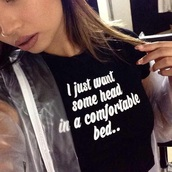 t-shirt,dope,omighty,shirt,top,streetwear,fashion,jacket,lyrics,black,black shirt,t-shirt with print,clear,transparent,raincoat,black i just want head in a comfortable bed