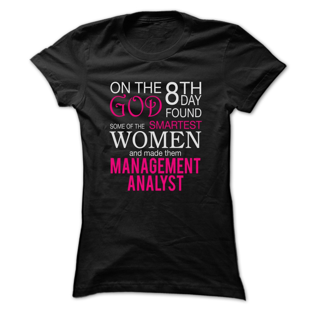 God Found Smartest Women Management Analyst T-Shirt & Hoodie