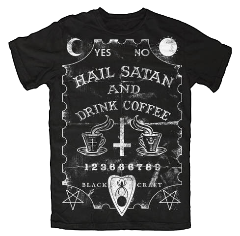 Hail Satan And Drink Coffee | Black Craft