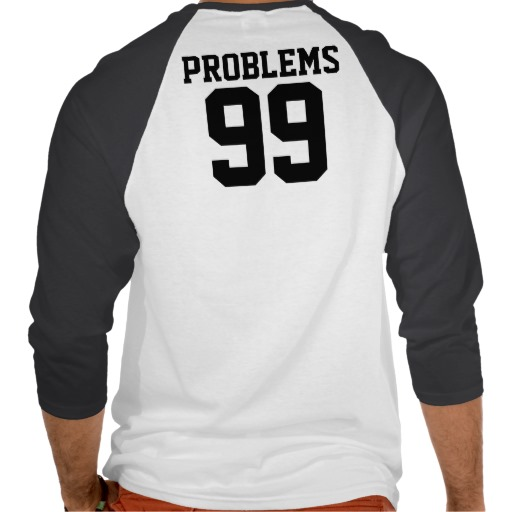 Couples 99 Problems Ain't 1 - 3/4 Sleeve Raglan T Shirt from Zazzle.com