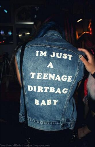 jacket denim vest teenage dirtbag wheatus teens one direction weheartit graphic denim jacket sleeveless sleeveless jacket sleeveless jean jacket typography teenagers jeans grunge teen hipster punk dress top song music quote on it