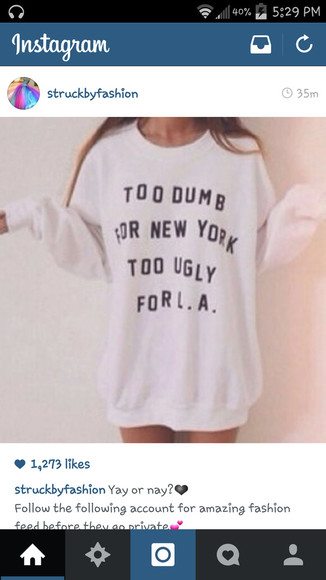 white sweater oversized sweater too dumb for new york too ugly for la
