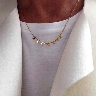 jewels necklace gold gold chain girl fuck off gold necklace quote on it classic classy letter letters letter necklace simpel necklace jewelry simple jewelry whiteshirt goldeen fuck off necklace gold jewelry top neck less elegant class sassy nofucksgiven dope