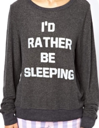 sweater grey sweater i'd rather be sleeping