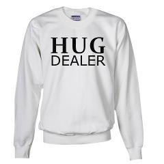 Hug Dealer Sweatshirt > Hug Dealer > Funny Gear Shop