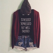 shirt,shorts,sweater,jacket,stressed,beanie,black,singlet,top,cardie,cardigan,red,stressed depressed but well dressed,black and white,style,tumblr,denim,hat,denim shorts,t-shirt,black hipster,pretty black quote,cute,grunge,indie,hipster