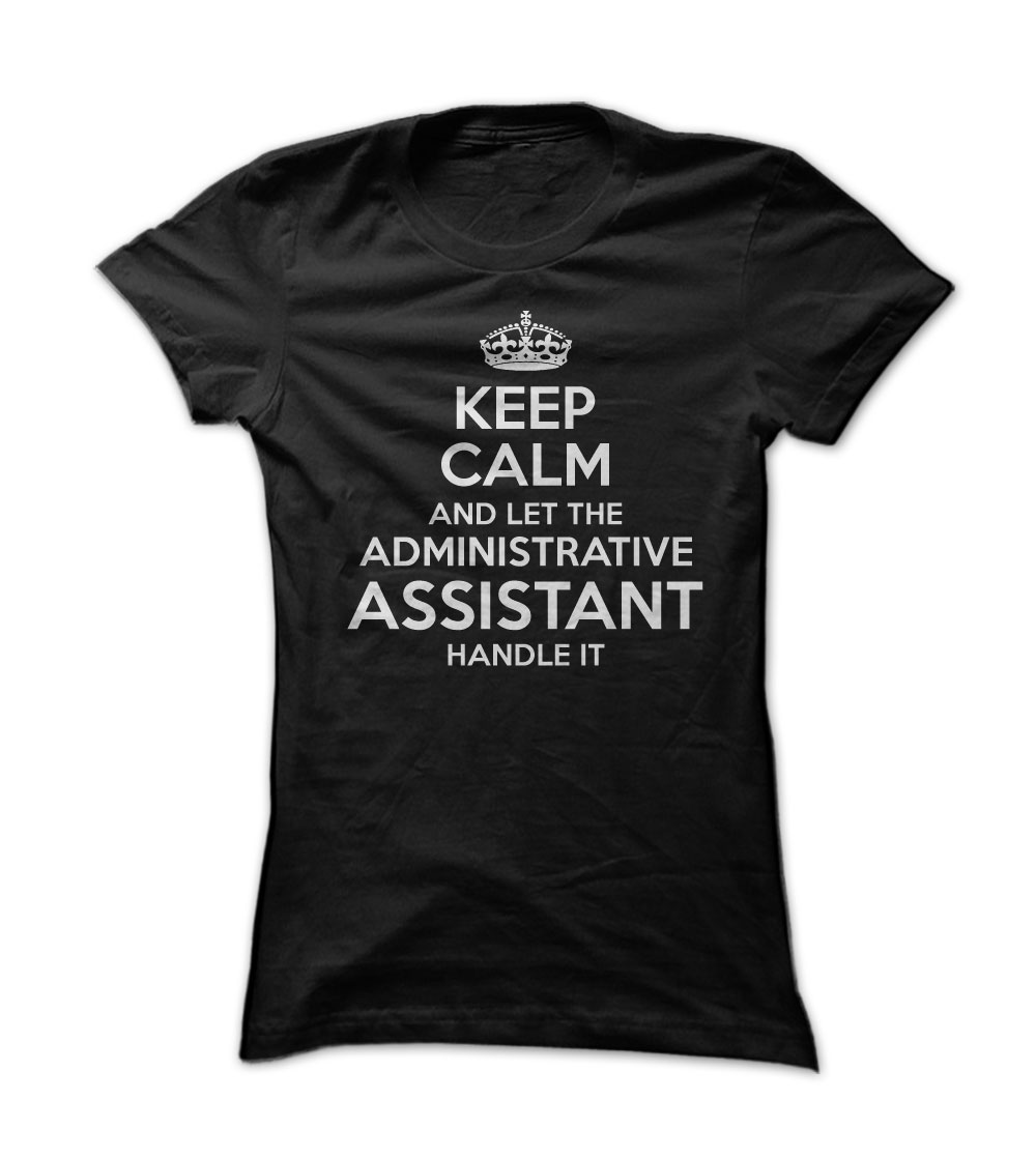 Let The Administrative Assistant Handle It T-Shirt & Hoodie