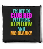 home accessory,bedding,sleep,pillow,quote on pillow,club bed,funny,lazy day,dorm room,home decor,bedroom